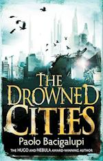 The Drowned Cities af Paolo Bacigalupi