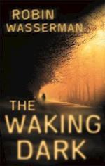 The Waking Dark af Robin Wasserman