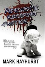 Psychotic Escaping Justice