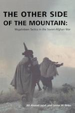 The Other Side of the Mountain: Mujahideen Tactics in the Soviet-Afghan War af Ali Ahmad Jalali, Lester W. Grau