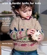 Aran & Nordic Knits for Kids af Martin Storey