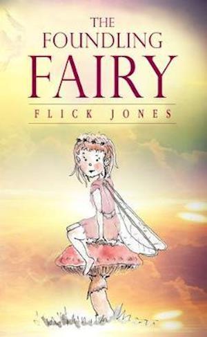 Bog, paperback The Foundling Fairy af Flick Jones