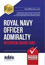 Royal Navy Officer Admiralty Interview Board Workbook: How to Pass the AIB Including Interview Questions, Planning Exercises and Scoring Criteria