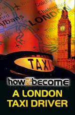 How to Become a London Taxi Driver (How2become)