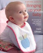 A Natural Guide to Bringing Up Your Baby af Claire Gillman