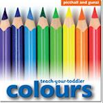 Teach-Your-Toddler Colours (Teach-Your-Toddler)