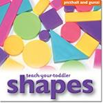 Teach-Your-Toddler Shapes (Teach-Your-Toddler)