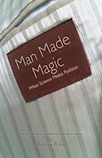 Man Made Magic - When science meets fashion