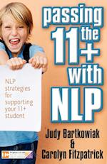 Passing the 11+ with NLP - NLP Strategies for Supporting Your 11 Plus Student af Judy Bartkowiak