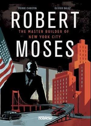 Bog hardback Robert Moses: Master Builder of New York City af Christin Pierre