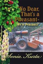 No Dear, That's a Pheasant - We're Peasants