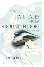 Rail Tales from Around Europe: From A to Zagreb