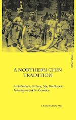 A Northern Chin Tradition: Architecture, History, Life, Death and Feasting in Sukte-Kamhau
