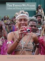 The Things We Value: Culture and History in Solomon Islands
