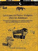 Les Lions En Pierre Sculptee Chez Les Bakhtiari (The Anthropology of Persianate Societies, nr. 2)