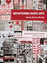 Repositioning Pacific Arts: Artists, Objects, Histories