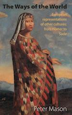 The Ways of the World: European representations of other cultures: from Homer to Sade