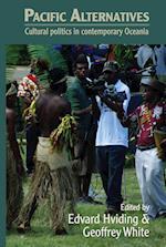 Pacific Alternatives: Cultural Politics in Contemporary Oceania