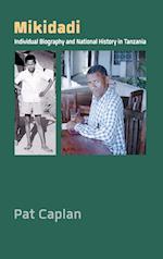 Mikidadi: Individual Biography and National History in Tanzania