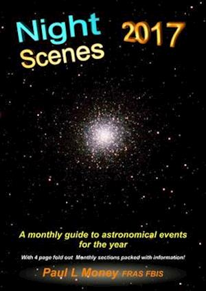 Nightscenes: A Monthly Guide to the Astronomical Events for the Year