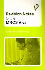 Revision Notes for the MRCS Viva (Postgrad Exams)