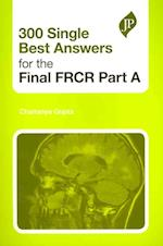 300 Single Best Answers for the Final FRCR Part A (Postgrad Exams)
