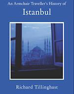 Armchair Traveller's History of Istanbul af Richard Tillinghast