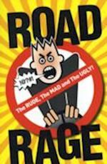 Road Rage: The Rude, the Mad and the Ugly