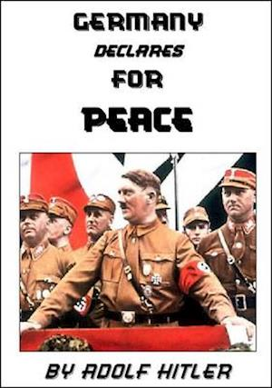 Bog, paperback Germany Declares for Peace af Adolf Hitler