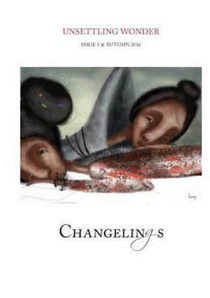 Bog, hæftet Unsettling Wonder Issue 5: Changelings