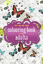 The One and Only Coloring Book for Adults (The One and Only Colouring Book Series, nr. 1)