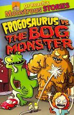 Monstrous Stores: Frogosaurus vs. the Bog Monster (Dr Roachs Monstrous Stories)