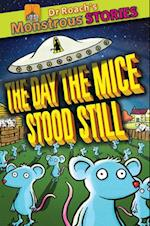 The Monstrous Stories: Day the Mice Stood Still (Dr Roachs Monstrous Stories)
