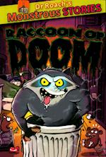 Monstrous Stories: The Racoon of Doom (Dr Roachs Monstrous Stories)