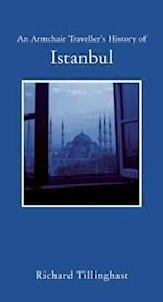 An Armchair Traveller's History of Istanbul af Richard Tillinghast