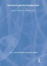 Newcastle and Northumberland af British Archaeological Association