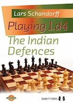 Playing 1.D4 The Indian Defences