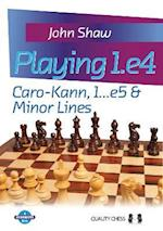 Playing 1.E4 Caro-Kann, 1...E5 & Minor Lines af John Shaw