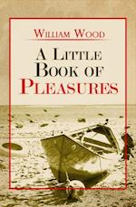 Little Book Of Pleasures af William Wood