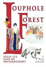 Louphole Forest Tells Its Tale of Enchantment af Roy Smith