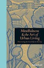 Mindfulness & the Art of Urban Living