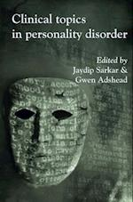 Clinical Topics in Personality Disorder