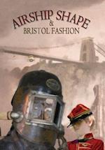 Airship Shape & Bristol Fashion af Jonathan L. Howard