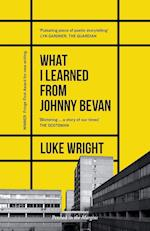 What I Learned from Johnny Bevan af Luke Wright