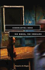 No Dogs, No Indians