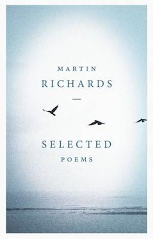 Bog, hardback Selected Poems af Martin Richards