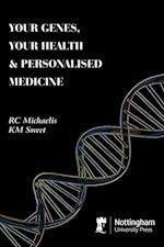 Your Genes, Your Health And Personalized Medicine