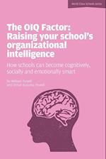 The OIQ Factor: Raising Your School's Organizational Intelligence af William Powell