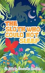 The Sloth Who Could Not Sleep