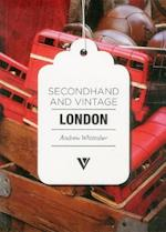 Secondhand and Vintage London (Secondhand & Vintage City Guides)